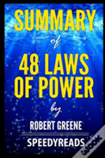 Summary Of 48 Laws Of Power By Robert Greene - Finish Entire Book In 15 Minutes