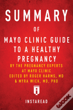 Summary Of Mayo Clinic Guide To A Healthy Pregnancy