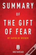 Summary Of The Gift Of Fear By Gavin De Becker - Includes Analysis