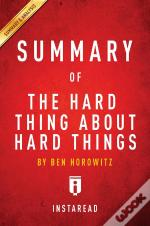 Summary Of The Hard Thing About Hard Things