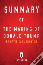Summary Of The Making Of Donald Trump