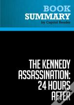 Summary: The Kennedy Assassination - 24 Hours After