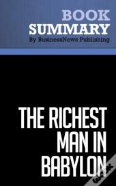 Summary: The Richest Man In Babylon  George S. Clason