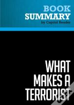 Summary: What Makes A Terrorist