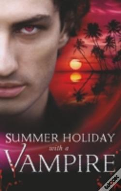 Wook.pt - Summer Holiday With A Vampire