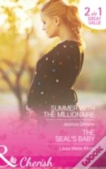 Summer With The Millionaire / The Seal'S Baby