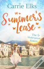 Summer'S Lease: Hold On To That Summer Feeling With This Swoony Romance