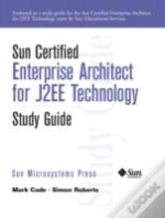 Sun Certified Enterprise Architect For J2ee Technology