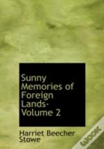 Sunny Memories Of Foreign Lands- Volume 2