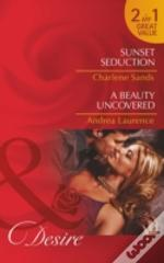 Sunset Seduction / A Beauty Uncovered