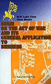 Sunzi On The Art Of War And Its General Application To Business