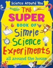 Super Book Of Simple Science Experiments