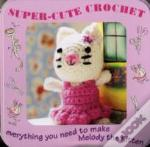 Super-Cute Crochet Kit