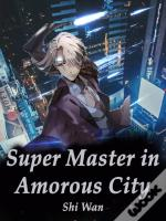 Super Master In Amorous City