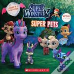 Super Pals / Super Pets (Super Monsters: Flip Book)