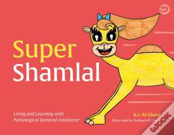 Wook.pt - Super Shamlal - Living And Learning With Pathological Demand Avoidance