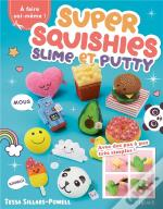 Super Squishies, Slime Et Putty !