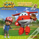 Super Wings Le Base-Ball, C'Est Geant ! A Cuba