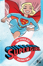 Supergirl The Silver Age Vol. 2