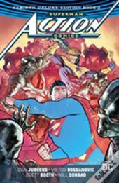 Superman Action Comics The Rebirth Deluxe Edition Book 3