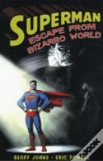 Supermanescape From Bizarro World