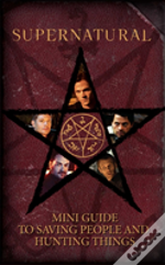 Supernatural: Mini Guide To Saving People And Hunting Things