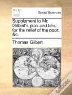 Supplement To Mr. Gilbert'S Plan And Bil