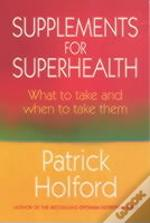 Supplements For Superhealth