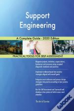 Support Engineering A Complete Guide - 2020 Edition