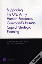 Supporting The U.S. Army Human Resources Command'S Human Capital Strategic Planning