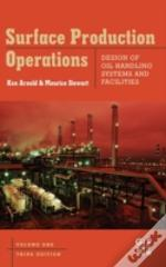 Surface Production Operationsdesign Of Oil Handling Systems And Facilities