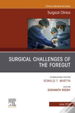 Wook.pt - Surgical Challenges Of The Foregut An Issue Of Surgical Clinics, Ebook
