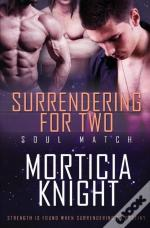 Surrendering For Two
