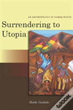Surrendering To Utopia