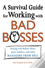 Survival Guide For Working With Bad Bosses