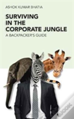 Surviving In The Corporate Jungle: A Backpacker'S Guide