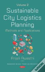 Sustainable City Logistics Planning: Methods And Applications. Volume 2