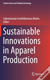 Sustainable Innovations In Apparel Production