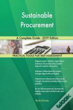 Sustainable Procurement A Complete Guide - 2019 Edition