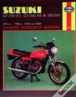 Suzuki Gt250x7, Gt200x5 And Sb200 1978-83 Owner'S Workshop Manual