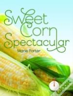 Sweet Corn Spectacular