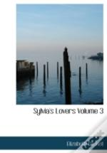 Sylvia'S Lovers Volume 3