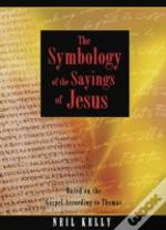 Symbology Of The Sayings Of Jesus