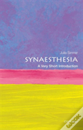 Synaesthesia: A Very Short Introduction