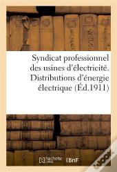 Syndicat Professionnel Des Usines D'Electricite. Distributions D'Energie Electrique