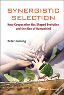Wook.pt - Synergistic Selection: How Cooperation Has Shaped Evolution And The Rise Of Humankind