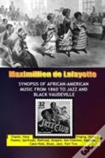 Synopsis Of African-American Music From 1860 To Jazz And Black Vaudeville