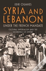 Syria And Lebanon Under The French