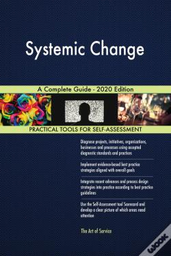Wook.pt - Systemic Change A Complete Guide - 2020 Edition
