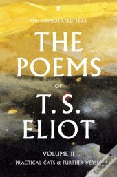 T. S. Eliot The Poems Volume Two